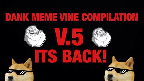 DANK MEME VINE COMPILATION V.4 (Dank) - YouTube