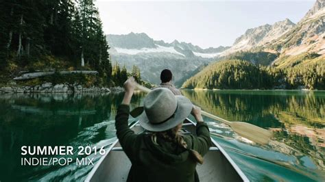 THE BEST INDIE/POP PLAYLIST OF SUMMER 2016/2017 (NEW ...